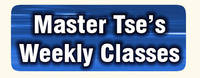 button Master Tse's Weekly Classes